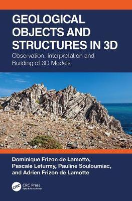 Geological Objects and Structures in 3D by Dominique Frizon de Lamotte