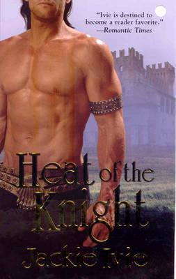 Heat of the Knight by Jackie Ivie image