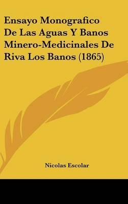 Ensayo Monografico de Las Aguas y Banos Minero-Medicinales de Riva Los Banos (1865) by Nicolas Escolar image