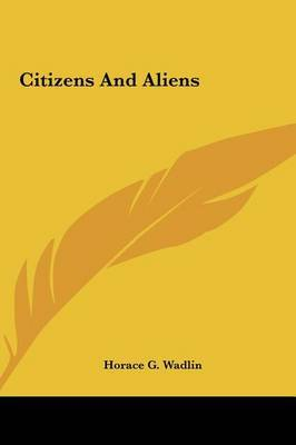 Citizens and Aliens by Horace Greeley Wadlin image