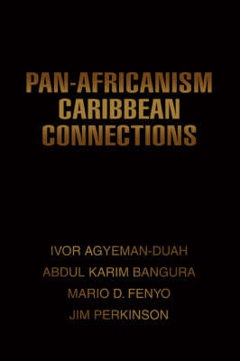 Pan-Africanism Caribbean Connections by Abdul K Bangura