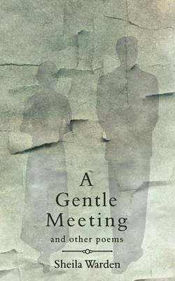A Gentle Meeting and Other Poems by Sheila Warden image