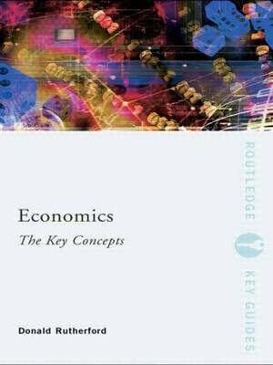Economics: The Key Concepts by Donald Rutherford