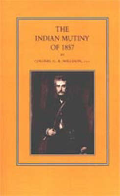 Indian Mutiny of 1857 by G.B. Malleson