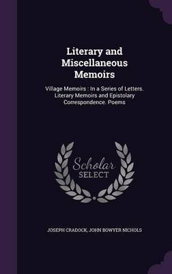 Literary and Miscellaneous Memoirs by Joseph Cradock image