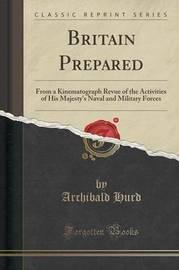 Britain Prepared by Archibald Hurd