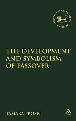 Development and Symbolism of Passover by Tamara Prosic