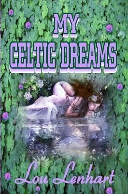 My Celtic Dreams by Lou Lenhart