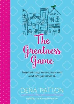 The Greatness Game by Dena Patton