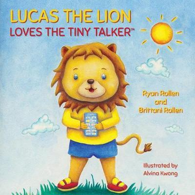 Lucas the Lion Loves the Tiny Talker(tm) by Ryan Rollen