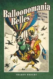 Balloonomania Belles by Sharon Wright