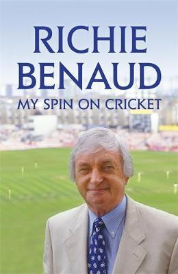 My Spin on Cricket by Richie Benaud