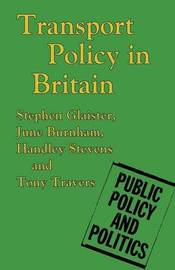 Transport Policy in Britain by Stephen Glaister