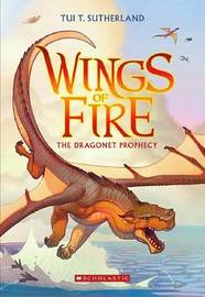 Wings of Fire #1: Dragonet Prophecy by Tui,T Sutherland