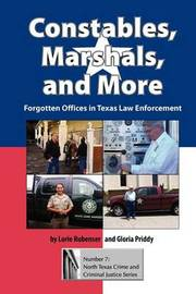 Constables, Marshals, And More by Lorie Rubenser