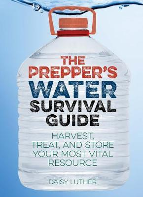 The Prepper's Water Survival Guide by Daisy Luther image