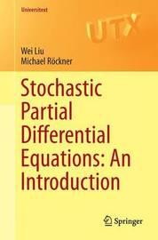 Stochastic Partial Differential Equations: An Introduction by Wei Liu