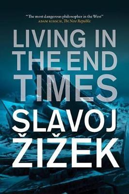 Living in the End Times by Slavoj Z?iz?ek image