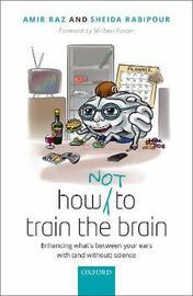 How (not) to train the brain by Amir Raz