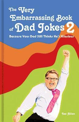 The Very Embarrassing Book of Dad Jokes 2 by Ian Allen image