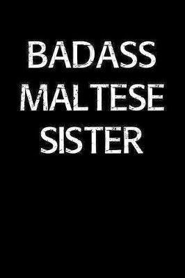 Badass Maltese Sister by Standard Booklets