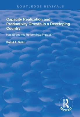 Capacity Realization and Productivity Growth in a Developing Country by Ruhul A. Salim