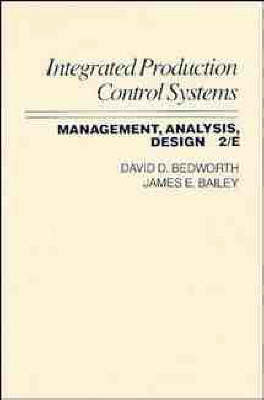 Integrated Production, Control Systems by David D. Bedworth