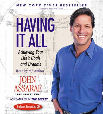 Having it All: Unabridged by John Assaraf