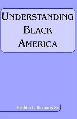 Understanding Black America by Freddie L Sirmans