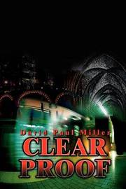 Clear Proof by DAVID PAUL MILLER