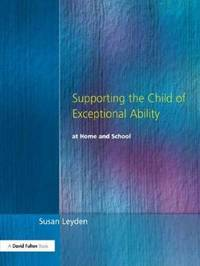 Supporting the Child of Exceptional Ability at Home and School, Third Edition by Susan Leyden image