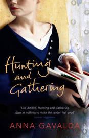 Hunting and Gathering by Anna Gavalda image