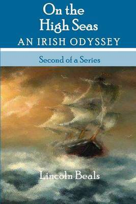 On the High Seas: An Irish Odyssey by MR Lincoln Beals