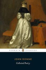John Donne: Collected Poetry by John Donne