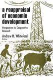 A Reappraisal of Economic Development by Andrew H Whiteford