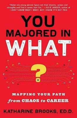 You Majored in What? by Katharine Brooks image