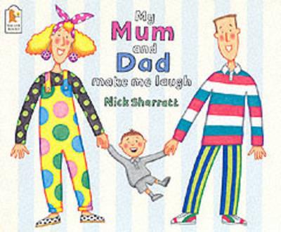 My Mum and Dad Make Me Laugh by Nick Sharratt