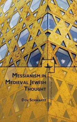 Messianism in Medieval Jewish Thought by Dov Schwartz image