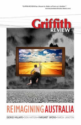 Griffith Review 19: Reimagining Australia by Julianne Schultz image