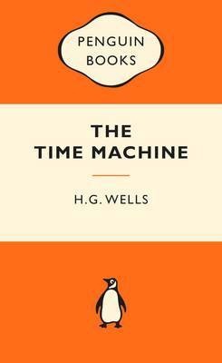 The Time Machine: Popular Penguins by H.G.Wells
