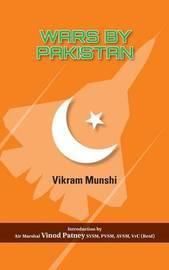 Wars by Pakistan by Vikram Munshi