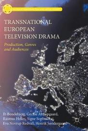 Transnational European Television Drama by Ib Bondebjerg