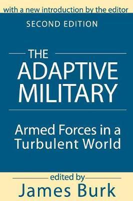 The Adaptive Military by Arthur Asa Berger