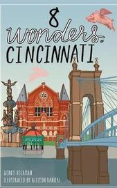 8 Wonders of Cincinnati by Wendy Beckman