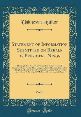Statement of Information Submitted on Behalf of President Nixon, Vol. 1 by Unknown Author