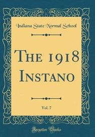 The 1918 Instano, Vol. 7 (Classic Reprint) by Indiana State Normal School image