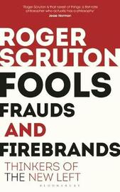 Fools, Frauds and Firebrands by Roger Scruton image