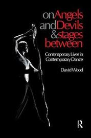 On Angels and Devils and Stages Between by David Wood