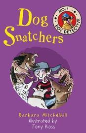 Dog Snatchers by Barbara Mitchelhill