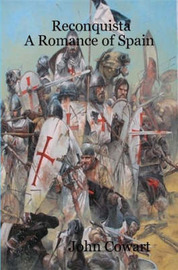 Reconquista: A Romance of Spain by John Cowart image